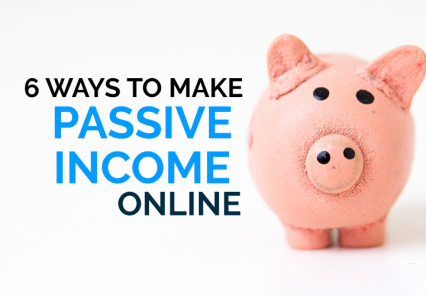 6 Ways To Make Passive Income Online